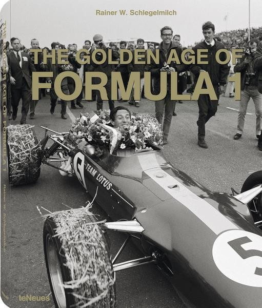"Rainer Schlegelmilch ""The Golden Age of Formula 1"""