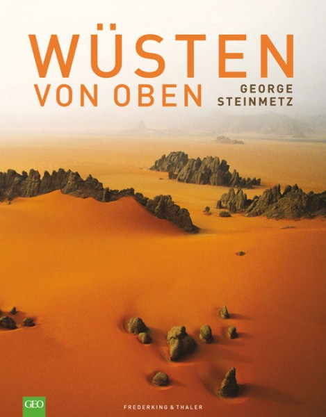 """George Steinmetz """"Wüsten von oben"""""""