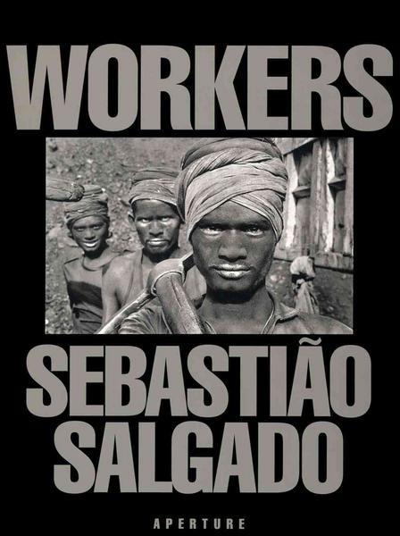 "Sebastião Salgado ""Workers"""