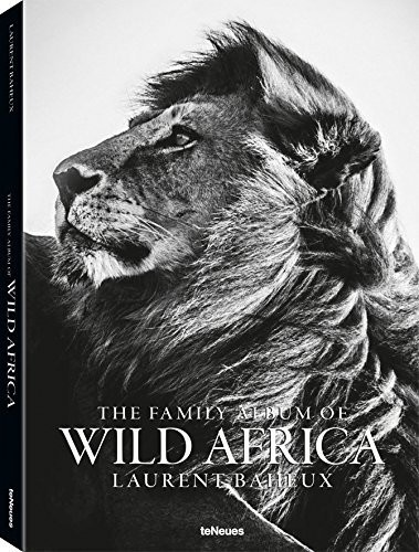 """Laurent Baheux """"The Family Album of Wild Africa"""", Small Format Edition"""