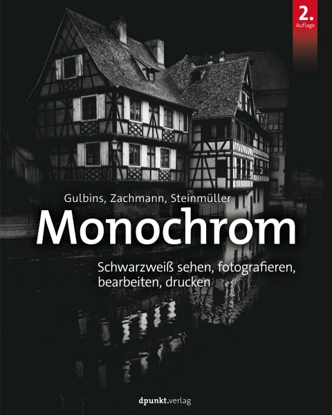 Monochrom. Digitale Schwarzweißfotografie (2. Auflage)