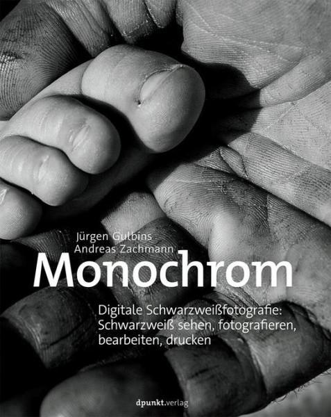 Monochrom - Digitale Schwarzweißfotografie
