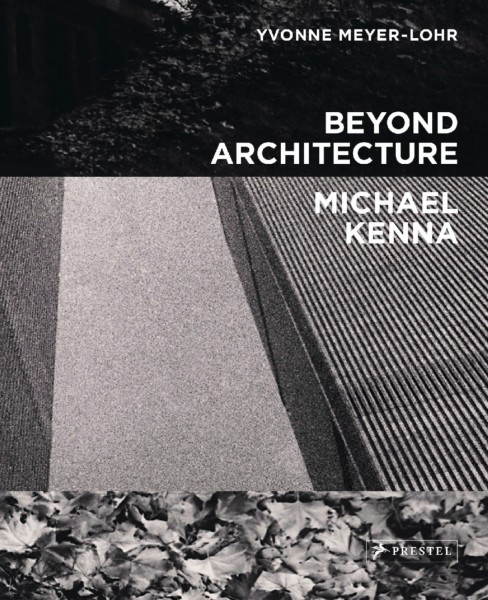 "Michael Kenna & Yvonne Meyer-Lohr ""Beyond Architecture"""