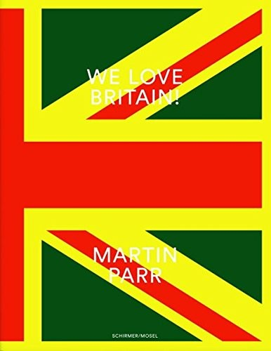 "Martin Parr ""We love Britain"""