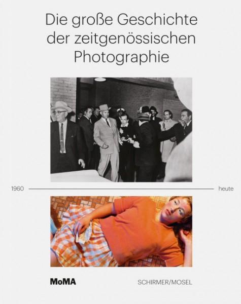 Die große Geschichte der zeitgenössischen Photographie 1960-heute