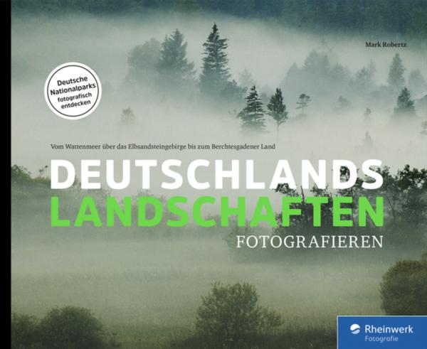 """Mark Robertz """"Deutschlands Landschaften fotografieren"""""""