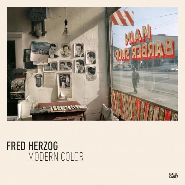 """Fred Herzog """"Modern Color"""""""