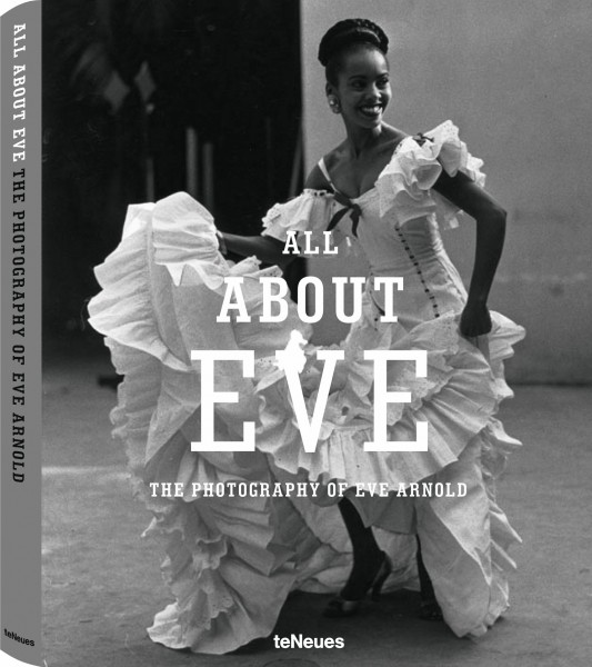 "Eve Arnold ""All about Eve"""