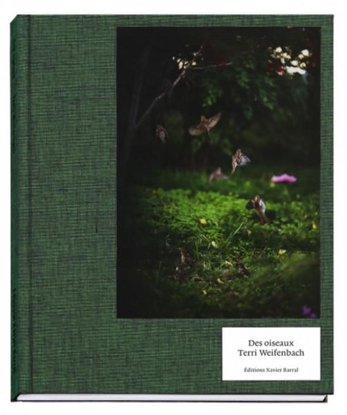 """Terri Weifenbach """"Des Oiseaux"""""""