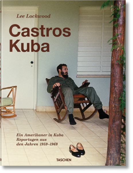 "Lee Lockwood ""Castros Kuba. Ein Amerikaner in Kuba. Reportagen aus den Jahren 1959–1969"""