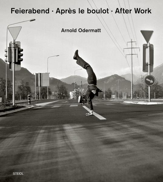 """Arnold Odermatt """"Feierabend - Après le boulot - After Work"""""""