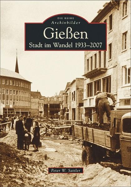 "Peter W. Sattler ""Gießen - Stadt im Wandel: 1933-2007"""