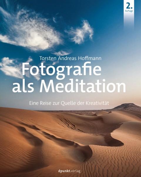 """Torsten A. Hoffmann """"Fotografie als Meditation: Eine Reise zur Quelle der Kreativität"""" (2. Auflage)"""