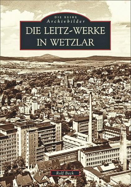 """Rolf Beck """"Die Leitz-Werke in Wetzlar"""""""