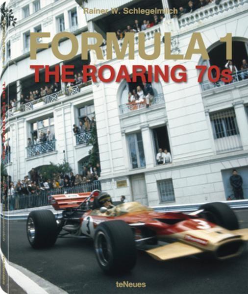 """Rainer Schlegelmilch """"Formula 1 The Roaring 70s"""""""