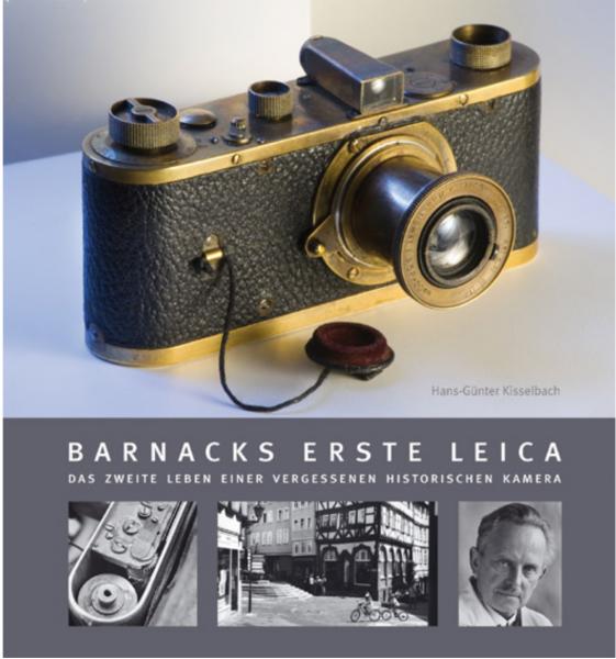 "Hans-Günter Kisselbach ""Barnacks erste Leica"""