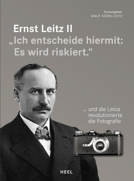 """Knut Kühn-Leitz """"Ernst Leitz II - Ich entscheide hiermit: Es wird riskiert"""""""