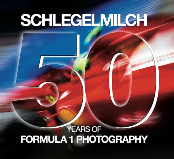 "Rainer Schlegelmilch ""50 years of Formula 1 Photography"""