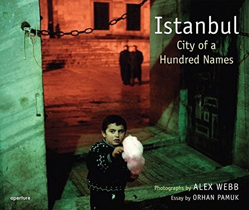"Alex Webb ""Istanbul - City Of A Hundred Names"""