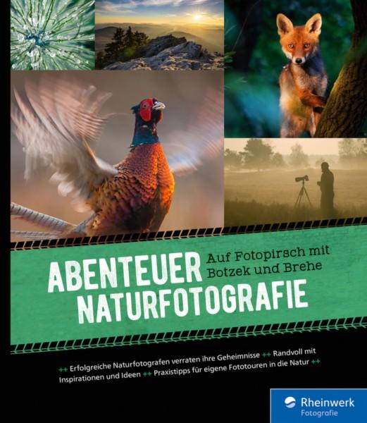 """Markus Botzek & Frank Brehe """"Abenteuer Naturfotografie"""""""