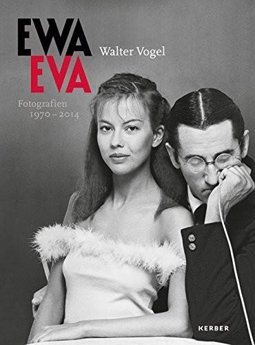"""Walter Vogel """"Ewa Eva. Fotografien 1970–2014"""""""
