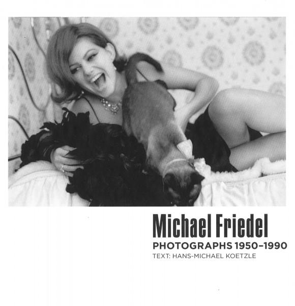 "Michael Friedel ""Photographs 1950–1990"""