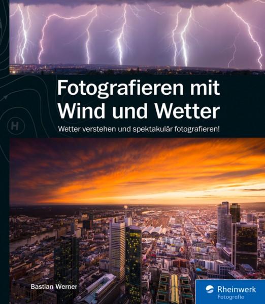 """Bastian Werner """"Fotografieren mit Wind und Wetter"""""""