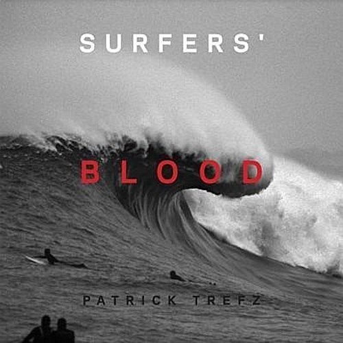 "Patrick Trefz ""Surfers Blood"""